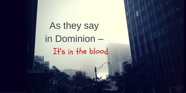 image of poster with text as they say in dominion it's in the blood